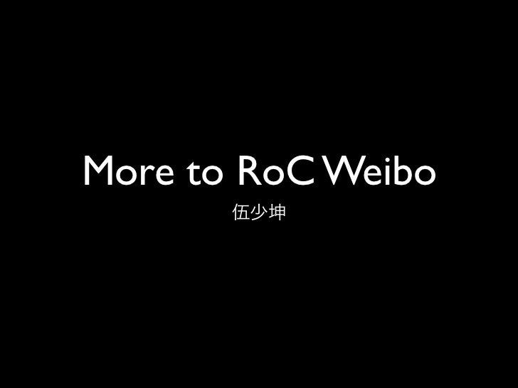 More to RoC weibo