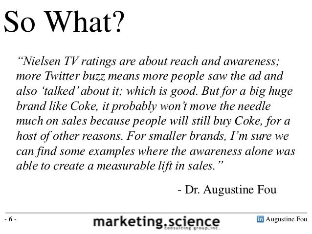 """So What?  """"Nielsen TV ratings are about reach and awareness;  more Twitter buzz means more people saw the ad and  also """"ta..."""