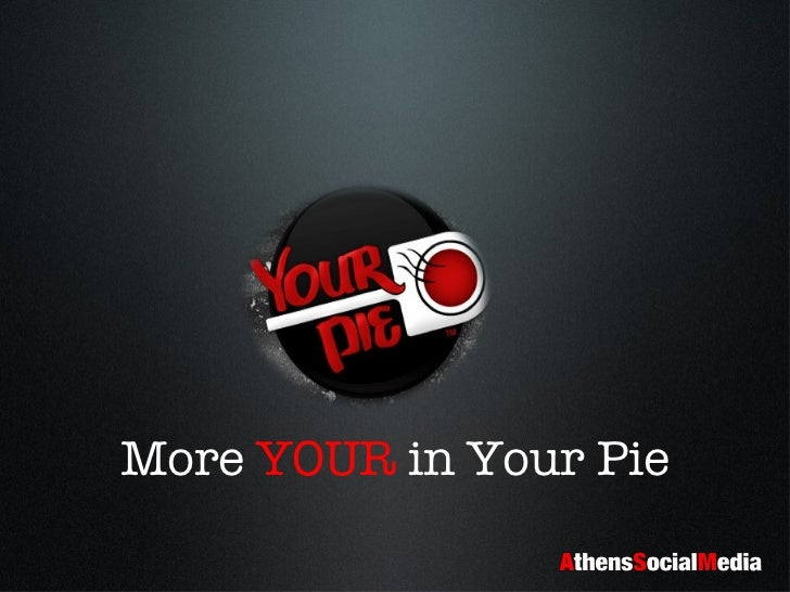 More  YOUR  in Your Pie