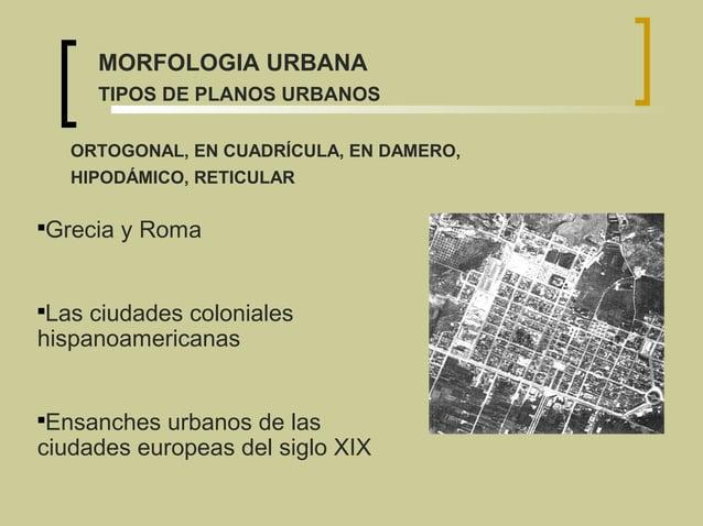 Grecia y Roma  Las ciudades coloniales hispanoamericanas  Ensanches urbanos de las ciudades europeas del siglo XIX ORT...