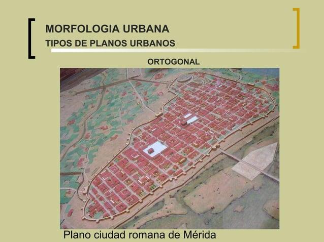 Plano ciudad romana de Mérida ORTOGONAL MORFOLOGIA URBANA TIPOS DE PLANOS URBANOS