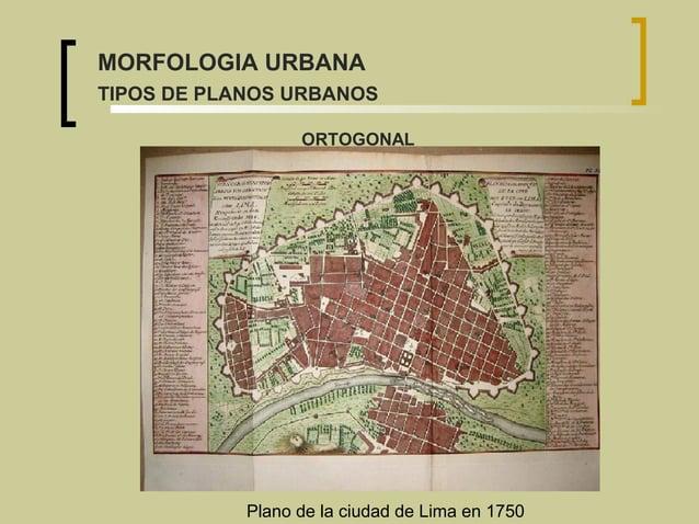 Plano de la ciudad de Lima en 1750 ORTOGONAL MORFOLOGIA URBANA TIPOS DE PLANOS URBANOS