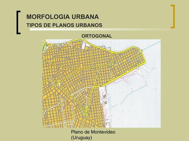 Plano de Montevideo (Uruguay) ORTOGONAL MORFOLOGIA URBANA TIPOS DE PLANOS URBANOS