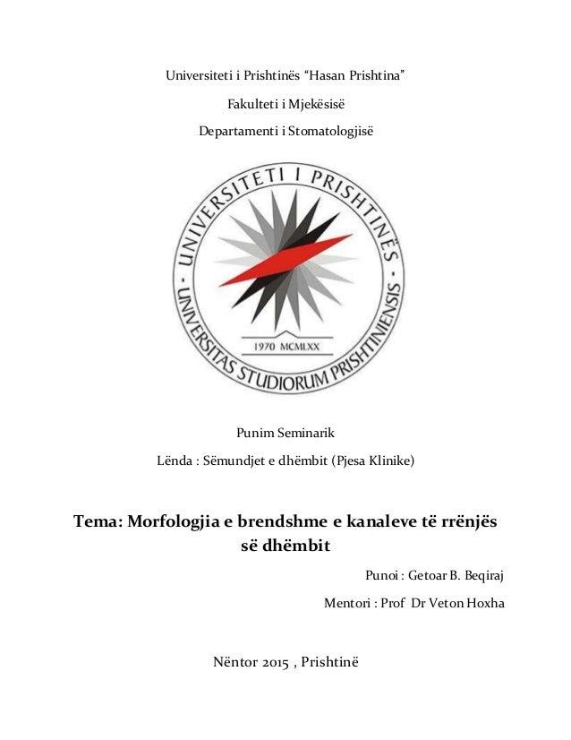 """Universiteti i Prishtinës """"Hasan Prishtina"""" Fakulteti i Mjekësisë Departamenti i Stomatologjisë Punim Seminarik Lënda : Së..."""