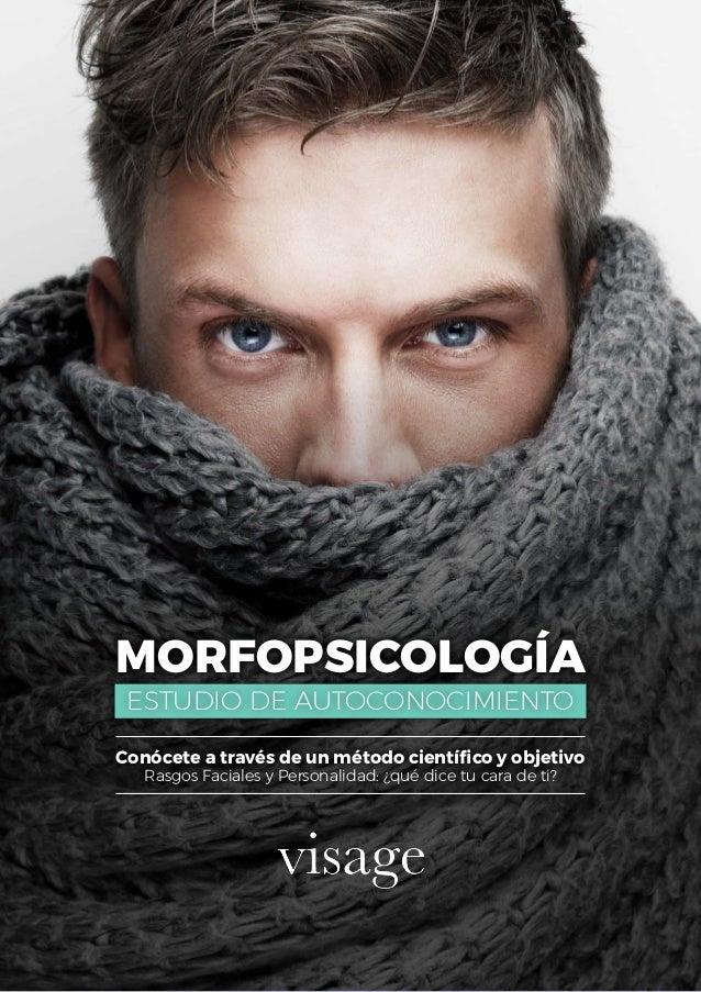 MORFOPSICOLOG�A ESTUDIO DE AUTOCONOCIMIENTO Con�cete a trav�s de un m�todo cient�fico y objetivo Rasgos Faciales y Persona...