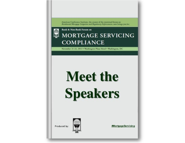 Meet the Speakers Produced by:  #MortgageServicing