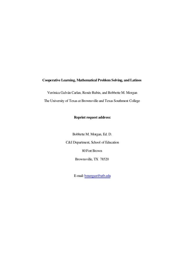Cooperative Learning, Mathematical Problem Solving, and Latinos Verónica Galván Carlan, Renée Rubin, and Bobbette M. Morga...