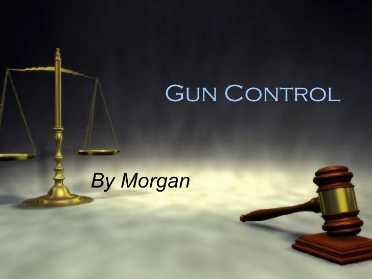 Gun Control By Morgan