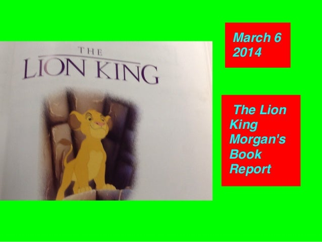 The Lion King Morgan's Book Report March 6 2014