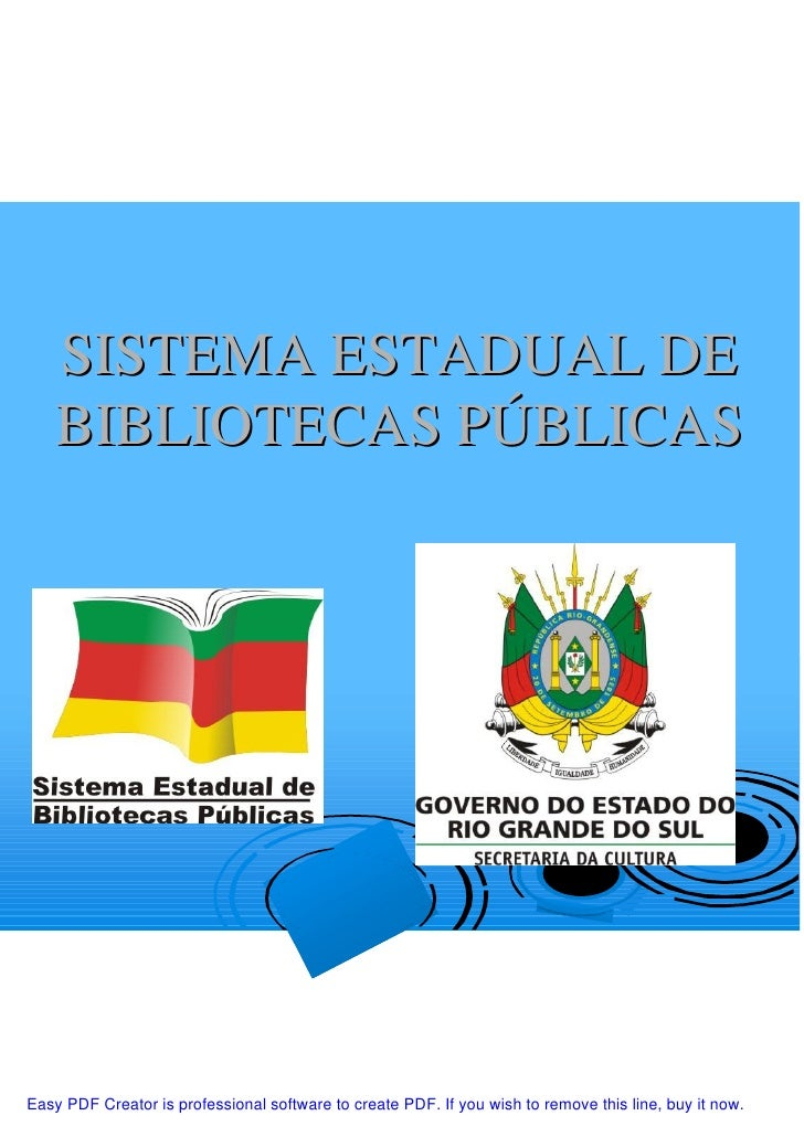 SISTEMA ESTADUAL DE     BIBLIOTECAS PÚBLICAS     Easy PDF Creator is professional software to create PDF. If you wish to r...