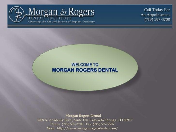 Welcome toMORGAN ROGERS DENTAL<br />Morgan Rogers Dental                                                                  ...