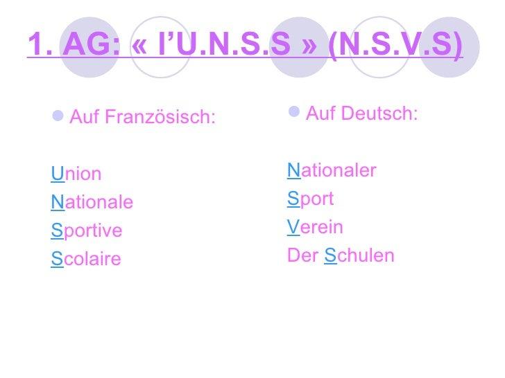 1. AG: «l'U.N.S.S» (N.S.V.S) <ul><li>Auf Französisch: </li></ul><ul><li>U nion </li></ul><ul><li>N ationale </li></ul><u...
