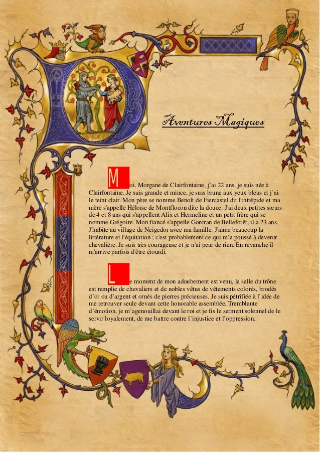 Aventures Magiques  M  oi, Morgane de Clairfontaine, j'ai 22 ans, je suis née à Clairfontaine. Je suis grande et mince, je...