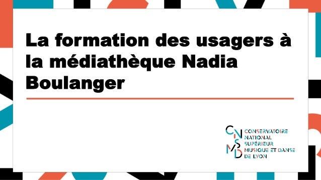 La formation des usagers à la médiathèque Nadia Boulanger