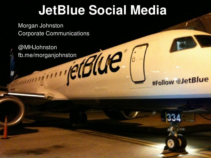 JetBlue Social MediaMorgan JohnstonCorporate Communications@MHJohnstonfb.me/morganjohnston