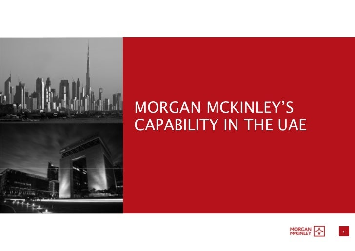 MORGAN MCKINLEY'S    CAPABILITY IN THE UAE                                                                 1