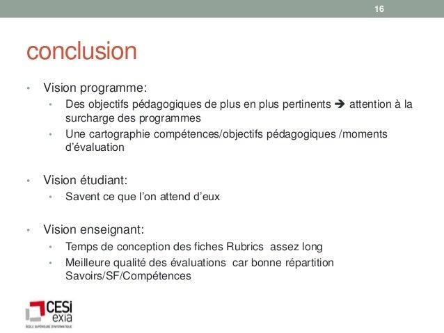 16conclusion•   Vision programme:     •   Des objectifs pédagogiques de plus en plus pertinents  attention à la         s...