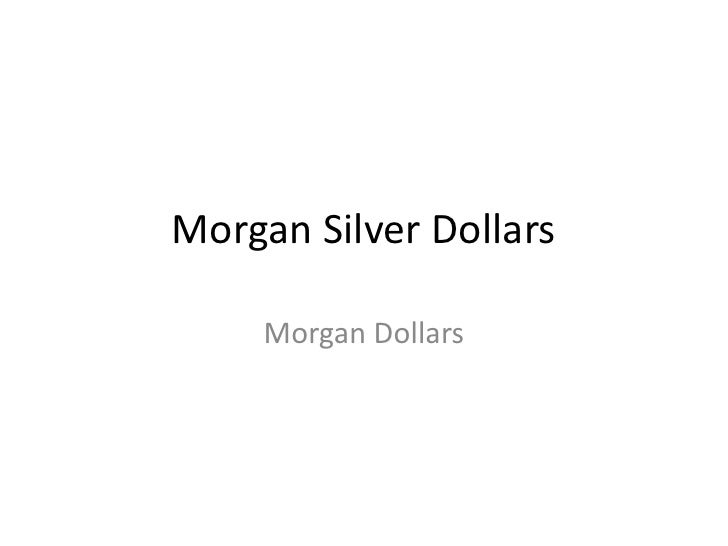 Morgan Silver Dollars<br />Morgan Dollars<br />