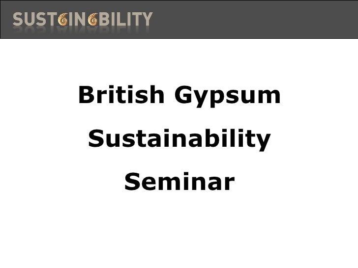 British GypsumSustainability   Seminar