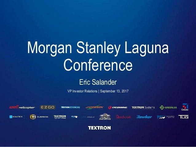 Morgan Stanley Investor Relations >> Morgan Stanley Conference 09 13 17 V1