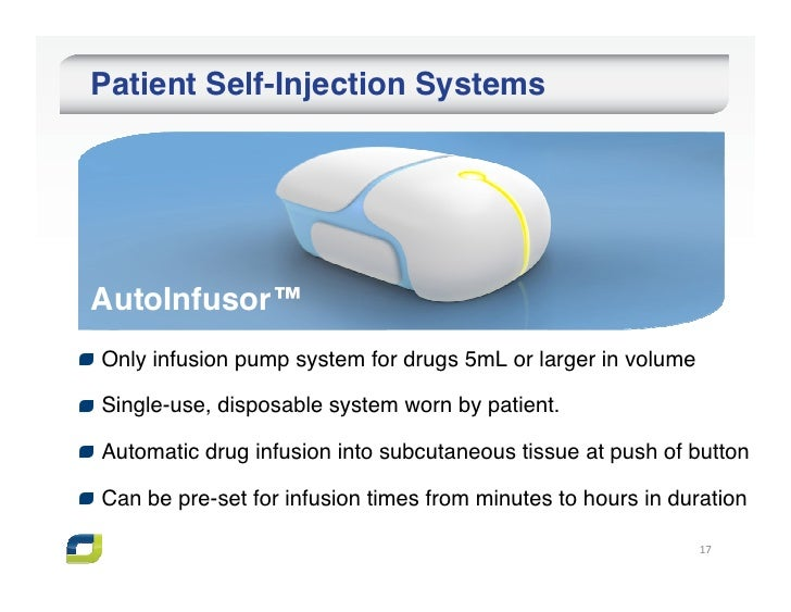 Patient Self-Injection SystemsAutoInfusor™Only infusion pump system for drugs 5mL or larger in volumeSingle-use, disposabl...