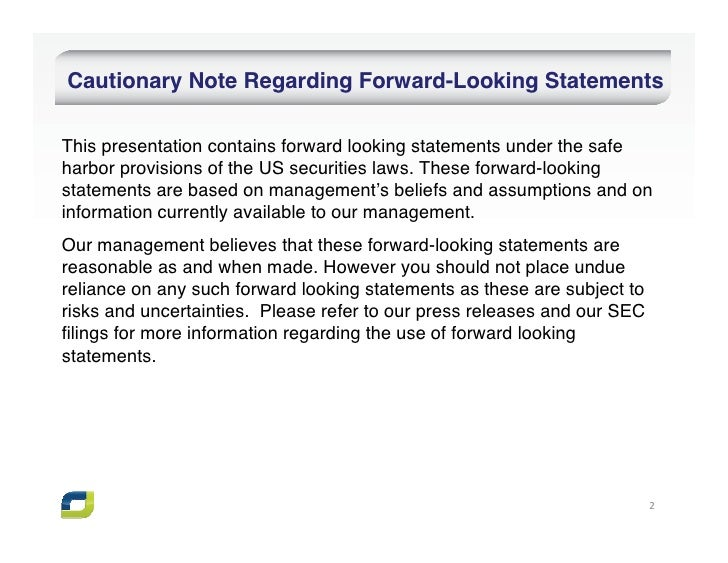 Cautionary Note Regarding Forward-Looking StatementsThis presentation contains forward looking statements under the safeha...