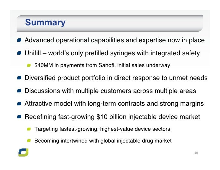 SummaryAdvanced operational capabilities and expertise now in placeUnifill – world's only prefilled syringes with integrat...
