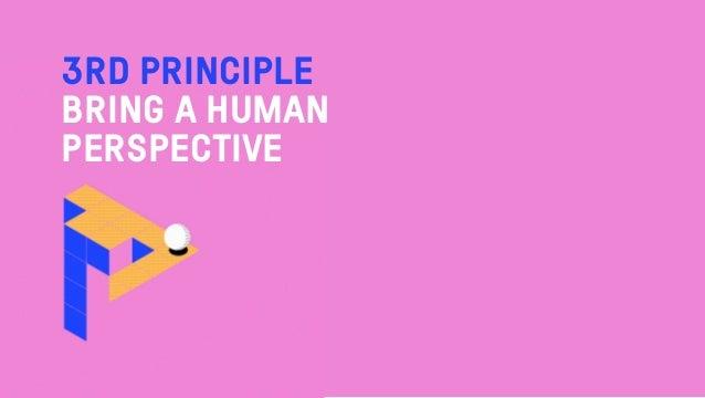 3RD PRINCIPLE BRING A HUMAN PERSPECTIVE