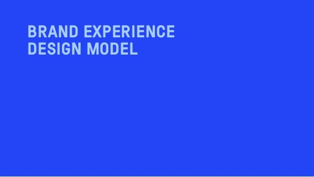 BRAND EXPERIENCE DESIGN MODEL