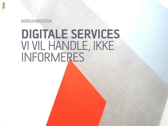 DIGITALE SERVICESVI VIL HANDLE, IKKEINFORMERESMORGENBOOSTER