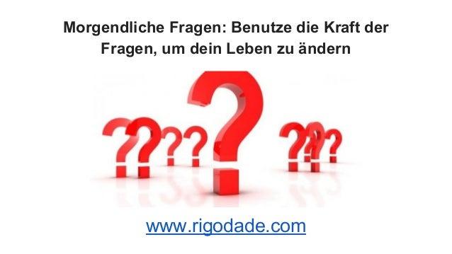 Morgendliche Fragen: Benutze die Kraft der Fragen, um dein Leben zu ändern www.rigodade.com
