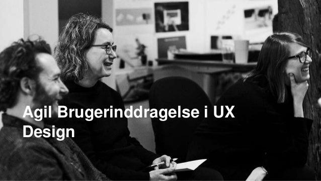 Agil Brugerinddragelse i UX Design