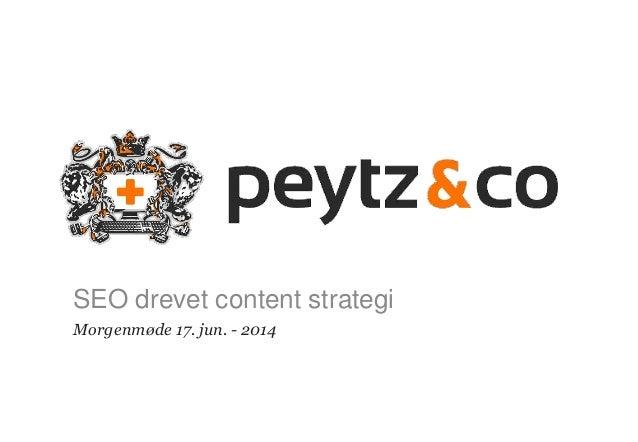 1 SEO drevet content strategi Morgenmøde 17. jun. - 2014