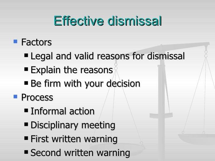 Effective   dismissal <ul><li>Factors </li></ul><ul><ul><li>Legal and valid reasons for dismissal </li></ul></ul><ul><ul><...