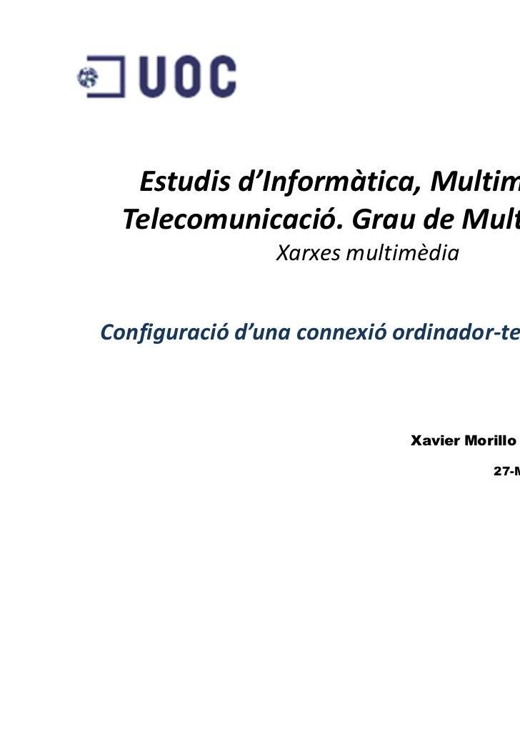 Estudis d'Informàtica, Multimèdia i  Telecomunicació. Grau de Multimèdia                Xarxes multimèdiaConfiguració d'un...