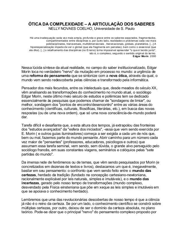 ÓTICA DA COMPLEXIDADE – A ARTICULAÇÃO DOS SABERES                     NELLY NOVAES COELHO, Universidade de S. Paulo    Há ...
