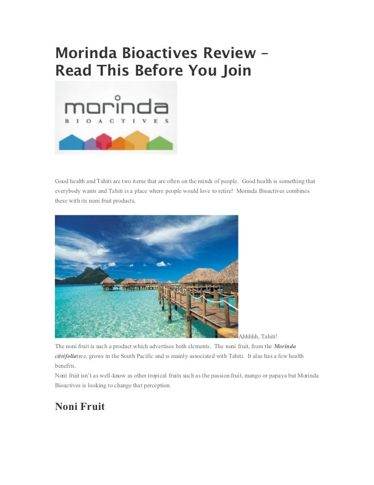 Morinda Bioactives Review –Read This Before You JoinGood health and Tahiti are two items that are often on the minds of pe...