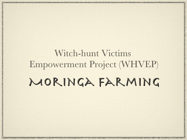 Witch-hunt Victims  Empowerment Project (WHVEP) Moringa Farming