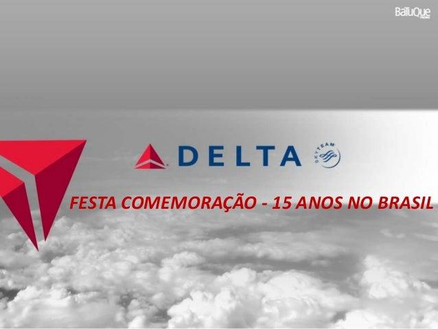FESTA COMEMORAÇÃO - 15 ANOS NO BRASIL
