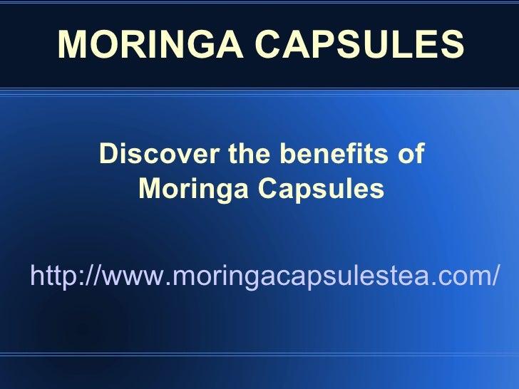 MORINGA CAPSULES    Discover the benefits of       Moringa Capsuleshttp://www.moringacapsulestea.com/
