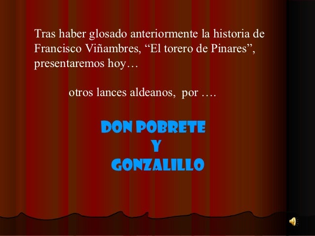 """Tras haber glosado anteriormente la historia deFrancisco Viñambres, """"El torero de Pinares"""",presentaremos hoy…       otros ..."""