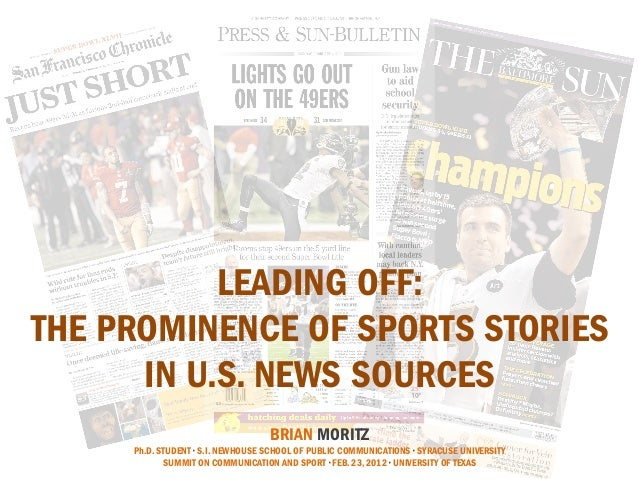 LEADING OFF:THE PROMINENCE OF SPORTS STORIES      IN U.S. NEWS SOURCES                                                    ...