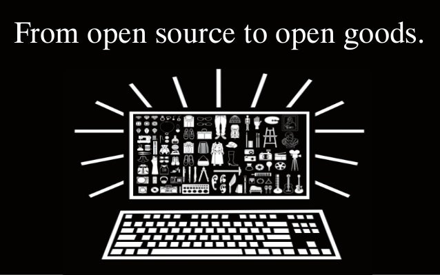 From open source to open goods.