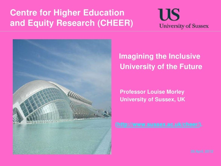 Centre for Higher Educationand Equity Research (CHEER)                        Imagining the Inclusive                     ...
