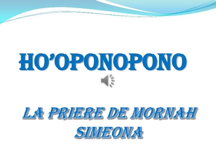 HO'OPONOPONO<br />La priere de mornahsimeona<br />