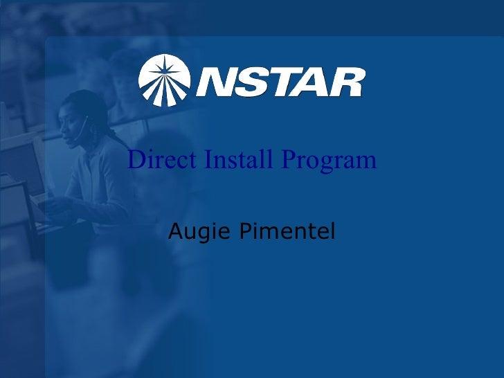 Direct Install Program Augie Pimentel