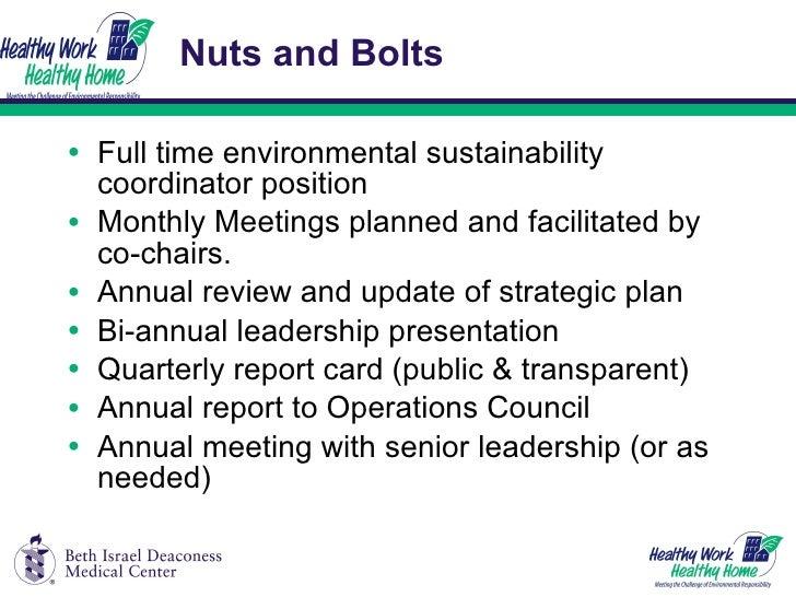Nuts and Bolts <ul><li>Full time environmental sustainability coordinator position </li></ul><ul><li>Monthly Meetings plan...