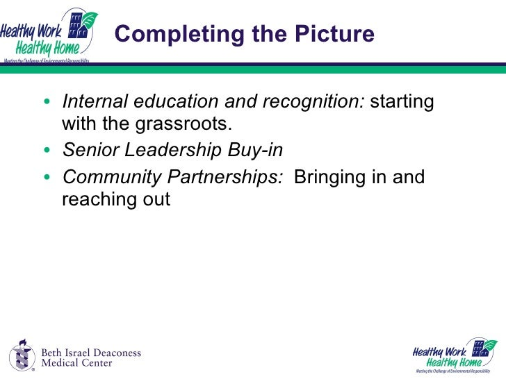 Completing the Picture <ul><li>Internal education and recognition:  starting with the grassroots. </li></ul><ul><li>Senior...