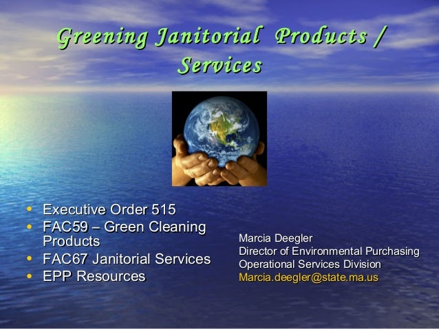 Greening Janitorial Products /Greening Janitorial Products / ServicesServices • Executive Order 515Executive Order 515 • F...