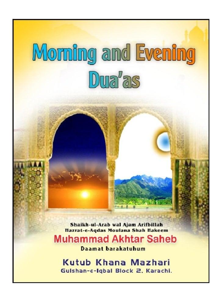 MORNING AND EVENING DUA'ASShaikh-ul-Arab Wal Ajam Arifbillah  Hazrat-e-Aqdas Maulana ShahHakeem Muhammad Akhtar Saheb     ...